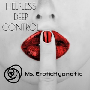 Erotic Audio | Helpless Deep Control