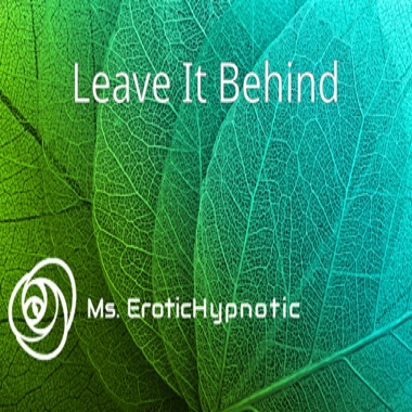 Erotic Audio | Leave It All Behind
