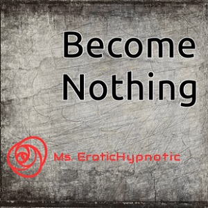 Erotic Audio | Become Nothing